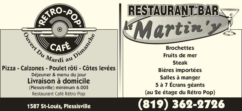 Café Rétro Pop (819-362-2726) - Annonce illustrée======= - Fruits de mer Brochettes Steak Bières importées Salles à manger 5 à 7 Écrans géants (au 2e étage du Rétro Pop) (Plessisville) minimum 6.00$ Déjeuner & menu du jour Pizza - Calzones - Poulet rôti - Côtes levées Livraison à domicile 1587 St-Louis, Plessisville Restaurant Café Rétro Pop uvert Du Mardi au  Di an ch