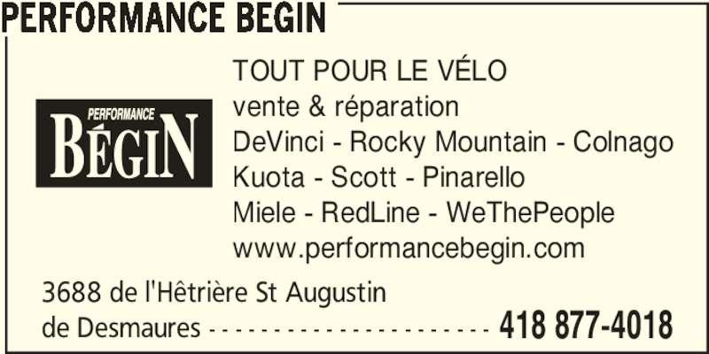 Performance Bégin (418-877-4018) - Annonce illustrée======= - 3688 de l'Hêtrière St Augustin  de Desmaures - - - - - - - - - - - - - - - - - - - - - - 418 877-4018 TOUT POUR LE VÉLO vente & réparation DeVinci - Rocky Mountain - Colnago Kuota - Scott - Pinarello Miele - RedLine - WeThePeople www.performancebegin.com PERFORMANCE BEGIN