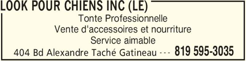 Le Look Pour Chiens Inc (819-595-3035) - Annonce illustrée======= - LOOK POUR CHIENS INC (LE) 404 Bd Alexandre Taché Gatineau 819 595-3035- - - Tonte Professionnelle Vente d'accessoires et nourriture Service aimable