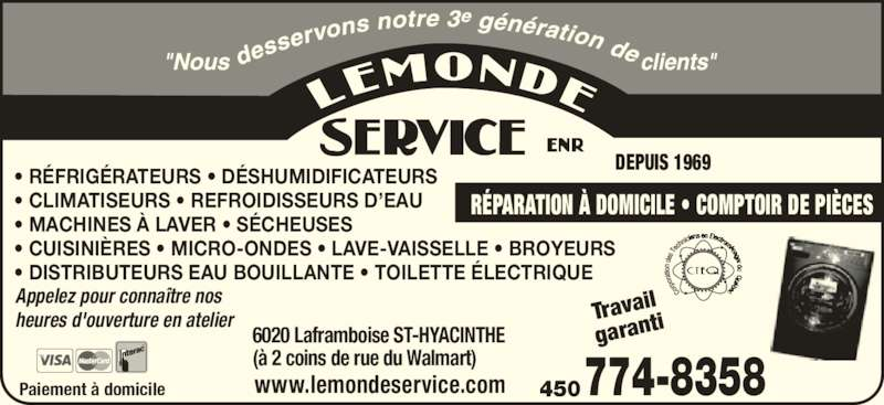 Lemonde Service Enr (450-774-8358) - Annonce illustrée======= - DEPUIS 1969 • RÉFRIGÉRATEURS • DÉSHUMIDIFICATEURS • CLIMATISEURS • REFROIDISSEURS D'EAU • MACHINES À LAVER • SÉCHEUSES • CUISINIÈRES • MICRO-ONDES • LAVE-VAISSELLE • BROYEURS • DISTRIBUTEURS EAU BOUILLANTE • TOILETTE ÉLECTRIQUE  RÉPARATION À DOMICILE • COMPTOIR DE PIÈCES Paiement à domicile 6020 Laframboise ST-HYACINTHE (à 2 coins de rue du Walmart) www.lemondeservice.com 774-8358450 Travail garant Appelez pour connaître nos heures d'ouverture en atelier