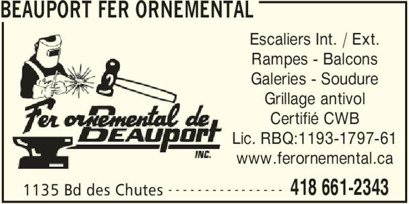 Beauport Fer Ornemental (418-661-2343) - Annonce illustrée======= - BEAUPORT FER ORNEMENTAL 1135 Bd des Chutes 418 661-2343- - - - - - - - - - - - - - - - Escaliers Int. / Ext. Rampes - Balcons Galeries - Soudure Grillage antivol Certifié CWB Lic. RBQ:1193-1797-61 www.ferornemental.ca