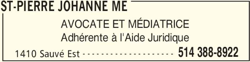 St-Pierre Johanne Me (514-388-8922) - Annonce illustrée======= - 1410 Sauvé Est 514 388-8922- - - - - - - - - - - - - - - - - - - - AVOCATE ET MÉDIATRICE Adhérente à l'Aide Juridique ST-PIERRE JOHANNE ME
