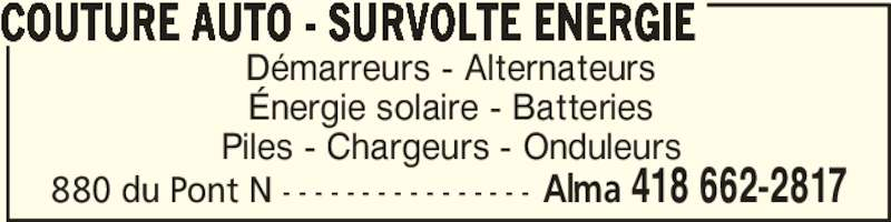 Couture Auto - Survolte Énergie (418-662-2817) - Annonce illustrée======= - Démarreurs - Alternateurs Énergie solaire - Batteries Piles - Chargeurs - Onduleurs COUTURE AUTO - SURVOLTE ENERGIE  Alma 418 662-2817880 du Pont N - - - - - - - - - - - - - - - -