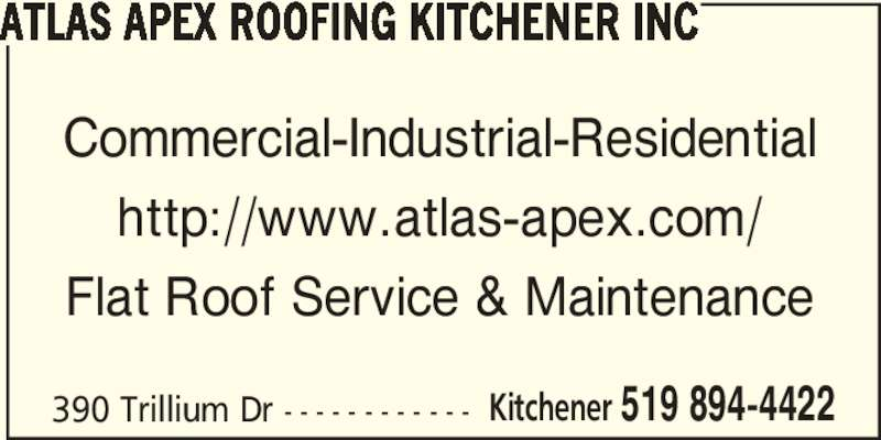 Atlas Apex Roofing Kitchener Inc (519-894-4422) - Display Ad - 390 Trillium Dr - - - - - - - - - - - - Kitchener 519 894-4422 ATLAS APEX ROOFING KITCHENER INC Commercial-Industrial-Residential http://www.atlas-apex.com/ Flat Roof Service & Maintenance