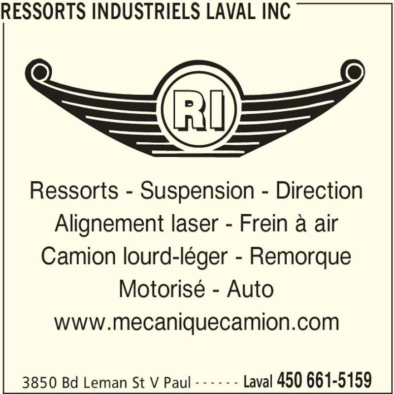 Ressorts Industriels Laval Inc (450-661-5159) - Annonce illustrée======= - RESSORTS INDUSTRIELS LAVAL INC 3850 Bd Leman St V Paul Laval 450 661-5159- - - - - - Ressorts - Suspension - Direction Alignement laser - Frein à air Camion lourd-léger - Remorque Motorisé - Auto www.mecaniquecamion.com