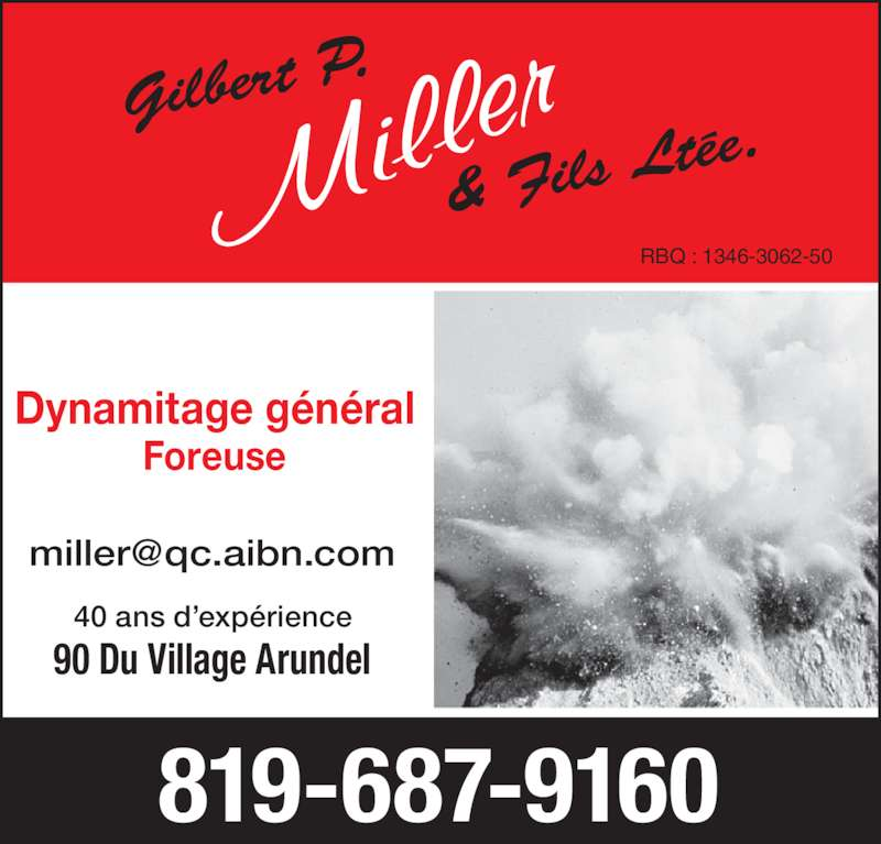 Miller Gilbert & Fils Ltée (819-687-9160) - Annonce illustrée======= - RBQ : 1346-3062-50 819-687-9160 Dynamitage général Foreuse 40 ans d'expérience 90 Du Village Arundel