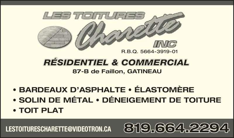 Les Toitures Charette Inc (819-664-2294) - Annonce illustrée======= - • BARDEAUX D'ASPHALTE • ÉLASTOMÈRE • SOLIN DE MÉTAL • DÉNEIGEMENT DE TOITURE • TOIT PLAT R.B.Q. 5664-3919-01 RÉSIDENTIEL & COMMERCIAL 87-B de Faillon, GATINEAU