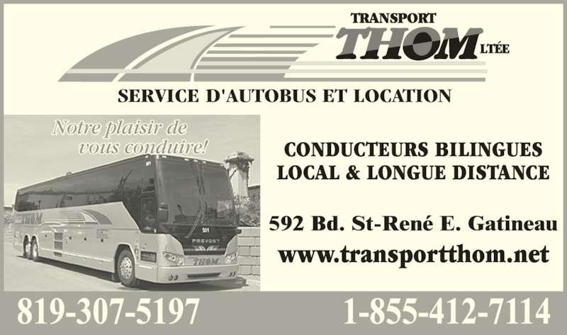 Transport Thom Ltée (819-663-7253) - Annonce illustrée======= - Notre plaisir de vous conduire! SERVICE D'AUTOBUS ET LOCATION CONDUCTEURS BILINGUES LOCAL & LONGUE DISTANCE www.transportthom.net