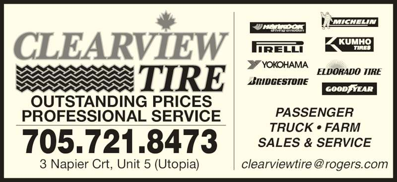 Clearview Tire (7057218473) - Display Ad - 705.721.8473 PROFESSIONAL SERVICE 3 Napier Crt, Unit 5 (Utopia) SALES & SERVICE PASSENGER TRUCK • FARM OUTSTANDING PRICES
