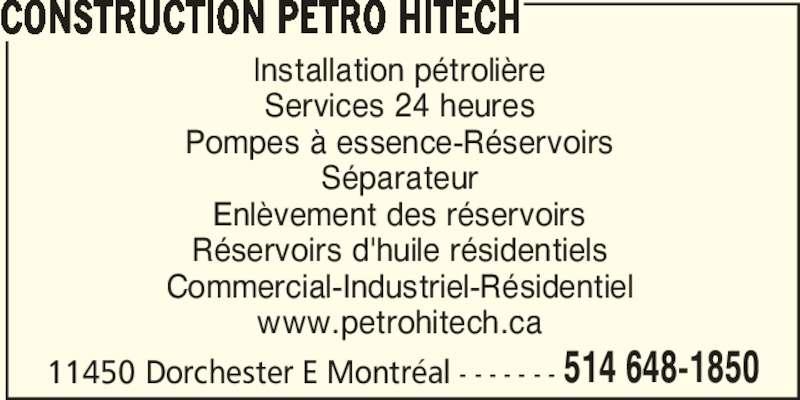 Construction Pétro Hitech (514-648-1850) - Annonce illustrée======= - CONSTRUCTION PETRO HITECH Installation pétrolière Services 24 heures Pompes à essence-Réservoirs Séparateur Enlèvement des réservoirs Réservoirs d'huile résidentiels Commercial-Industriel-Résidentiel www.petrohitech.ca 11450 Dorchester E Montréal - - - - - - - 514 648-1850