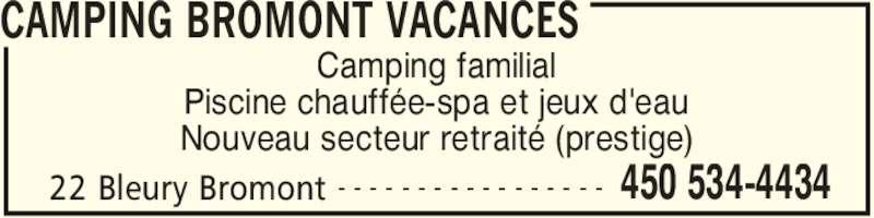 Camping Vacances Bromont (450-534-4434) - Annonce illustrée======= - CAMPING BROMONT VACANCES 22 Bleury Bromont 450 534-4434- - - - - - - - - - - - - - - - - Camping familial Piscine chauffée-spa et jeux d'eau Nouveau secteur retraité (prestige)