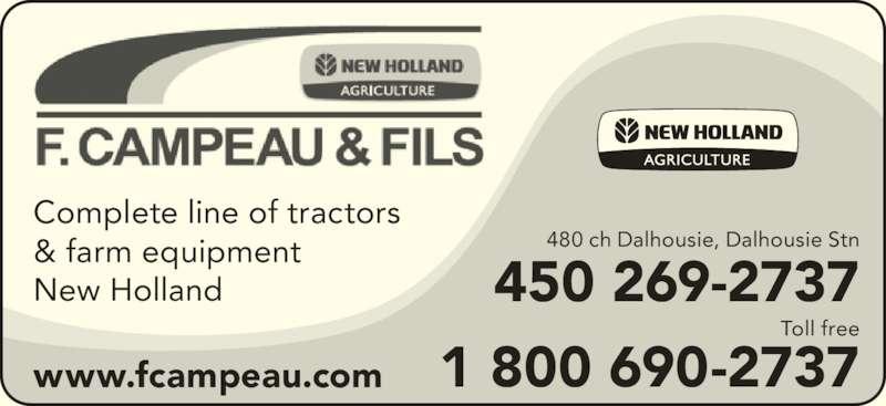 Fernand Campeau & Fils Inc (450-269-2737) - Annonce illustrée======= - www.fcampeau.com 480 ch Dalhousie, Dalhousie Stn 450 269-2737 Toll free 1 800 690-2737 Complete line of tractors & farm equipment New Holland