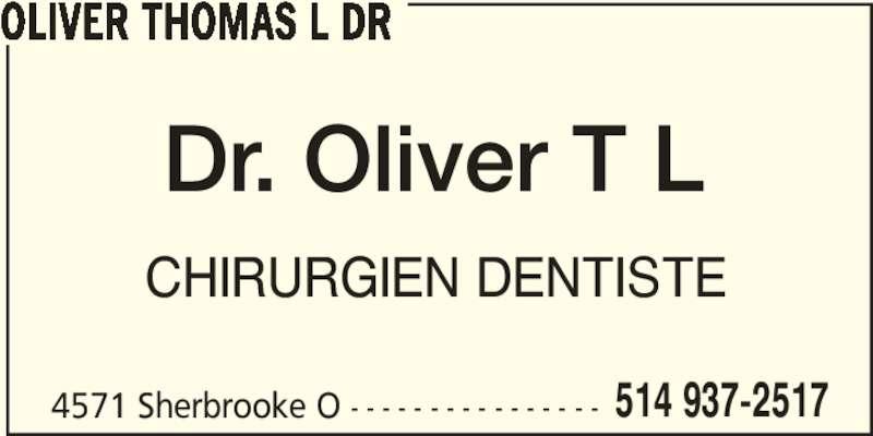 Oliver Thomas L Dr (514-937-2517) - Annonce illustrée======= - 4571 Sherbrooke O - - - - - - - - - - - - - - - - 514 937-2517 OLIVER THOMAS L DR CHIRURGIEN DENTISTE