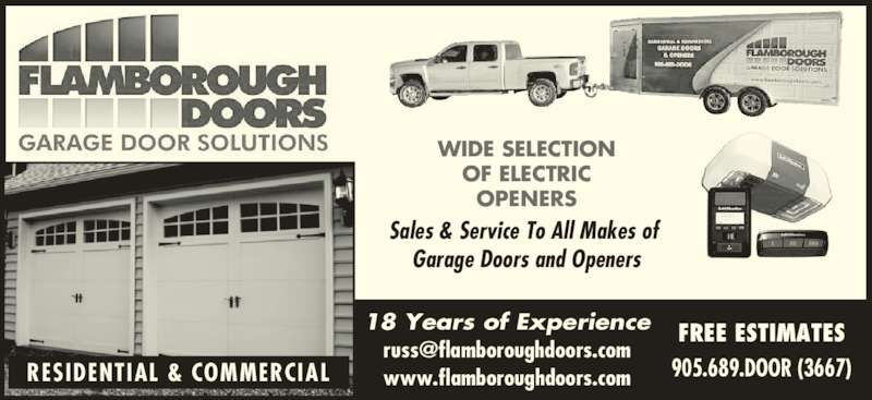 Flamborough Doors (905-689-3667) - Display Ad - www.flamboroughdoors.com FREE ESTIMATES 905.689.DOOR (3667) 18 Years of Experience WIDE SELECTION OF ELECTRIC OPENERS RESIDENTIAL & COMMERCIAL Sales & Service To All Makes of  Garage Doors and Openers