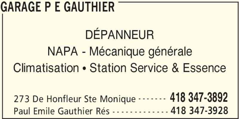 Garage P E Gauthier (418-347-3892) - Annonce illustrée======= - Paul Emile Gauthier Rés 418 347-3928- - - - - - - - - - - - - DÉPANNEUR NAPA - Mécanique générale Climatisation π Station Service & Essence GARAGE P E GAUTHIER 273 De Honfleur Ste Monique 418 347-3892- - - - - - -