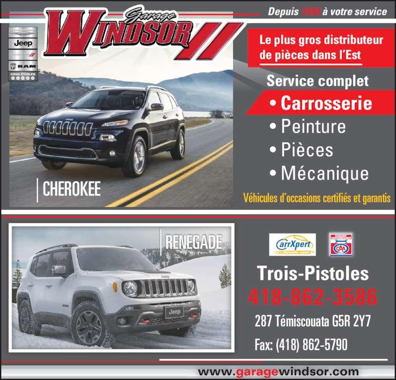 Garage Windsor Ltée Chrysler (418-862-3586) - Annonce illustrée======= - Depuis 1950 à votre service CHEROKEE Le plus gros distributeur de pièces dans l'Est www.garagewindsor.com Service complet • Carrosserie • Peinture • Pièces • Mécanique Véhicules d'occasions certifiés et garantis Trois-Pistoles 418-862-3586 RENEGADE 287 Témiscouata G5R 2Y7 Fax: (418) 862-5790