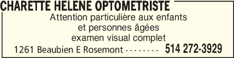 Dr Hélène Charette (514-272-3929) - Annonce illustrée======= - examen visual complet CHARETTE HELENE OPTOMETRISTE 1261 Beaubien E Rosemont - - - - - - - - 514 272-3929 Attention particulière aux enfants et personnes âgées