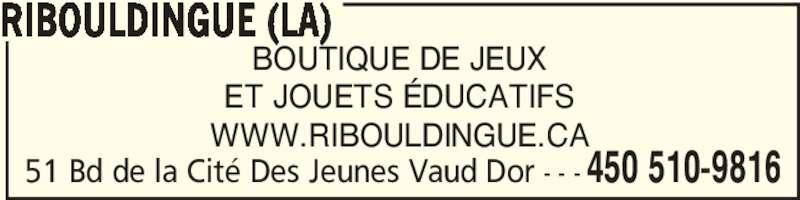 La Ribouldingue (450-510-9816) - Annonce illustrée======= -