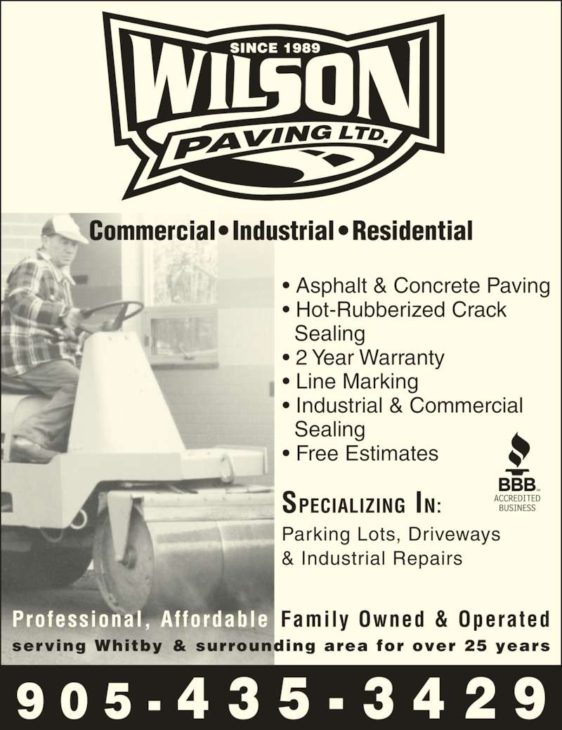 Wilson Paving Ltd (905-435-3429) - Display Ad - • Asphalt & Concrete Paving • Hot-Rubberized Crack • 2 Year Warranty • Line Marking • Industrial & Commercial   Sealing • Free Estimates   Sealing