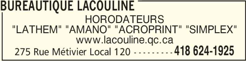 """Neopost Canada Ltée (418-624-1925) - Annonce illustrée======= - HORODATEURS """"LATHEM"""" """"AMANO"""" """"ACROPRINT"""" """"SIMPLEX"""" www.lacouline.qc.ca BUREAUTIQUE LACOULINE 418 624-1925275 Rue Métivier Local 120 - - - - - - - - -"""