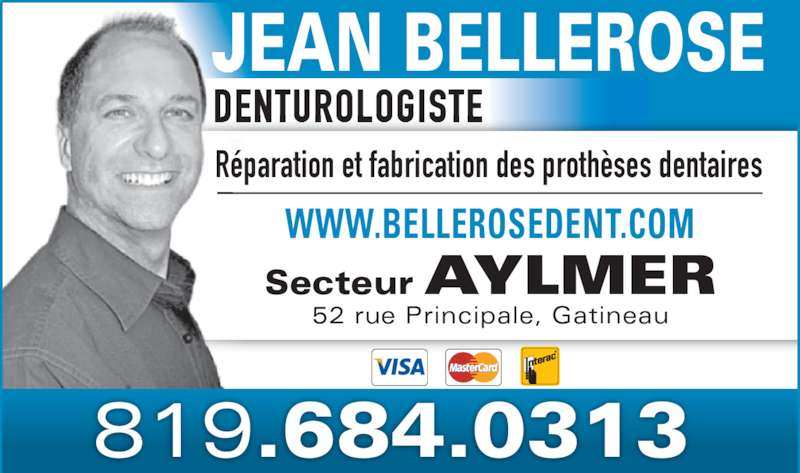 Bellerose Jean (819-684-0313) - Annonce illustrée======= - DENTUROLOGISTE Réparation et fabrication des prothèses dentaires Secteur AYLMER 52 rue Principale, Gatineau WWW.BELLEROSEDENT.COM JEAN BELLEROSE 819.684.0313