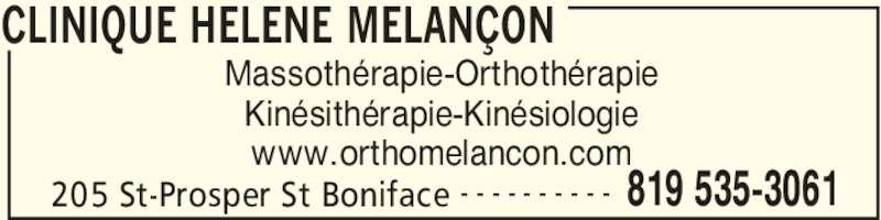 Melancon Hélène Ortho-Massothérapeute (819-535-3061) - Annonce illustrée======= - CLINIQUE HELENE MELANÇON 205 St-Prosper St Boniface 819 535-3061- - - - - - - - - - Massothérapie-Orthothérapie Kinésithérapie-Kinésiologie www.orthomelancon.com