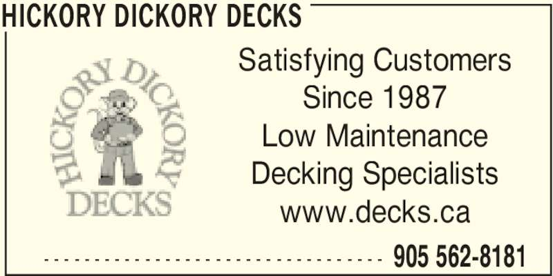 Hickory Dickory Decks-Garden City (905-562-8181) - Display Ad - HICKORY DICKORY DECKS  905 562-8181- - - - - - - - - - - - - - - - - - - - - - - - - - - - - - - - - - Satisfying Customers Since 1987 Low Maintenance Decking Specialists www.decks.ca
