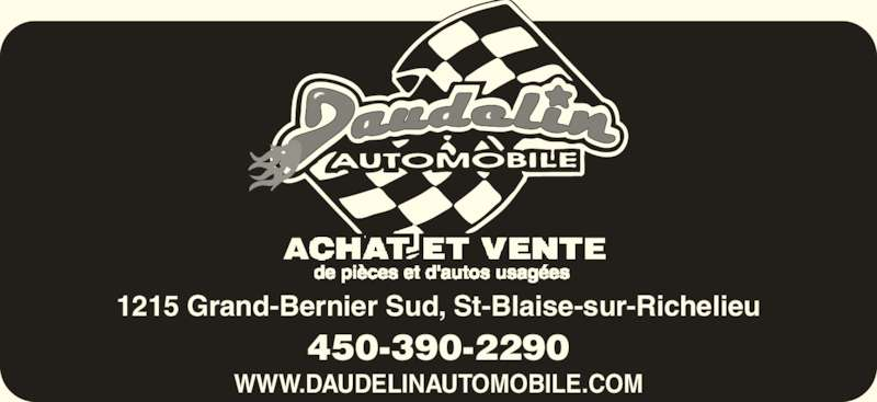 Daudelin Automobile Inc (450-347-3975) - Annonce illustrée======= - 450-390-2290 WWW.DAUDELINAUTOMOBILE.COM 1215 Grand-Bernier Sud, St-Blaise-sur-Richelieu