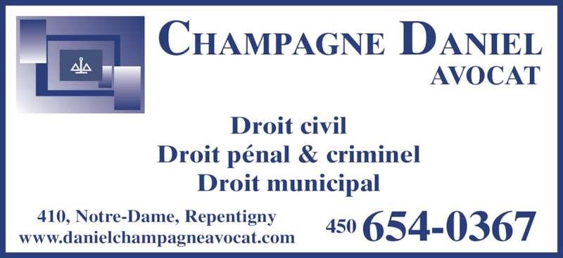 Daniel Champagne (4506540367) - Annonce illustrée======= - 410, Notre-Dame, Repentigny www.danielchampagneavocat.com 450 654-0367 Droit civil Droit pénal & criminel Droit municipal AVOCAT CHAMPAGNE DANIEL
