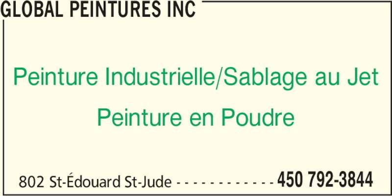 Global Peinture Inc (450-792-3844) - Annonce illustrée======= - GLOBAL PEINTURES INC 802 St-Édouard St-Jude - - - - - - - - - - - - 450 792-3844 Peinture Industrielle/Sablage au Jet Peinture en Poudre