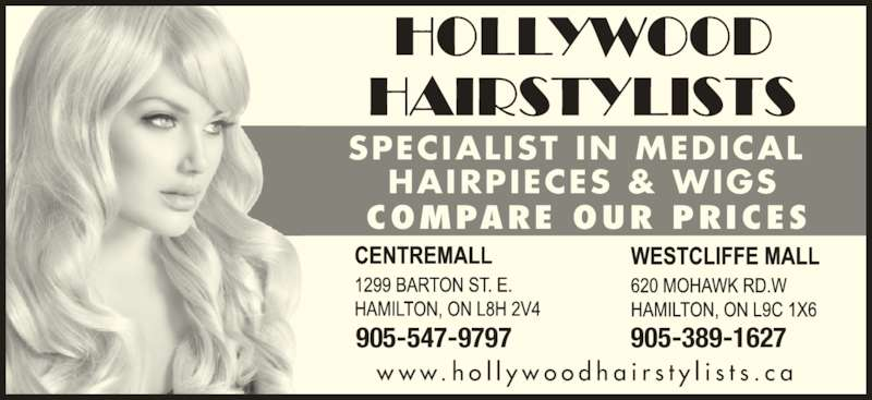 Hollywood Hairstylists (905-389-1627) - Display Ad - 905-547-9797 905-389-1627 SPECIALIST IN MEDICAL  HAIRPIECES & WIGS COMPARE OUR PRICES w w w. h o l l y w o o d h a i r s t y l i s t s . c a 905-547-9797 905-389-1627 SPECIALIST IN MEDICAL  HAIRPIECES & WIGS COMPARE OUR PRICES w w w. h o l l y w o o d h a i r s t y l i s t s . c a