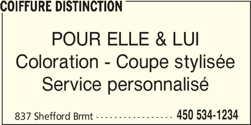 Coiffure Distinction (450-534-1234) - Annonce illustrée======= - COIFFURE DISTINCTION 837 Shefford Brmt - - - - - - - - - - - - - - - - - 450 534-1234 POUR ELLE & LUI Coloration - Coupe stylisée Service personnalisé