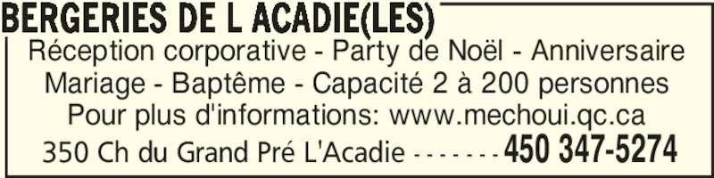 Les Bergeries De L Acadie (450-347-5274) - Annonce illustrée======= - Réception corporative - Party de Noël - Anniversaire Mariage - Baptême - Capacité 2 à 200 personnes Pour plus d'informations: www.mechoui.qc.ca BERGERIES DE L ACADIE(LES) 350 Ch du Grand Pré L'Acadie - - - - - - - 450 347-5274