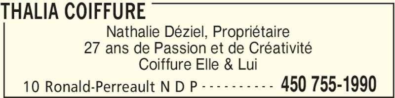 Thalia Coiffure (450-755-1990) - Annonce illustrée======= - THALIA COIFFURE 10 Ronald-Perreault N D P 450 755-1990- - - - - - - - - - Nathalie Déziel, Propriétaire 27 ans de Passion et de Créativité Coiffure Elle & Lui