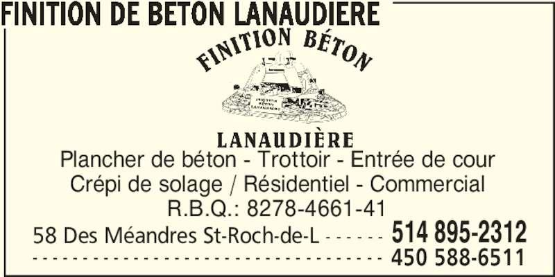 Finition De Béton Lanaudière (514-895-2312) - Annonce illustrée======= - FINITION DE BETON LANAUDIERE Plancher de béton - Trottoir - Entrée de cour Crépi de solage / Résidentiel - Commercial R.B.Q.: 8278-4661-41 58 Des Méandres St-Roch-de-L - - - - - - 514 895-2312 - - - - - - - - - - - - - - - - - - - - - - - - - - - - - - - - - - - 450 588-6511
