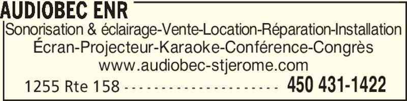 Audiobec Enr (450-431-1422) - Annonce illustrée======= - 1255 Rte 158 - - - - - - - - - - - - - - - - - - - - - 450 431-1422 AUDIOBEC ENR Sonorisation & éclairage-Vente-Location-Réparation-Installation Écran-Projecteur-Karaoke-Conférence-Congrès www.audiobec-stjerome.com