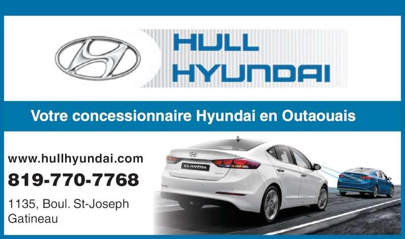Hull Hyundai (819-770-7768) - Annonce illustrée======= - www.hullhyundai.com 819-770-7768 1135, Boul. St-Joseph Gatineau Votre concessionnaire Hyundai en Outaouais