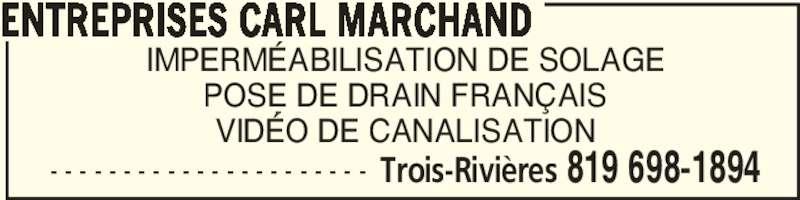 Entreprises Carl Marchand (819-698-1894) - Annonce illustrée======= - IMPERMÉABILISATION DE SOLAGE POSE DE DRAIN FRANÇAIS VIDÉO DE CANALISATION ENTREPRISES CARL MARCHAND Trois-Rivières 819 698-1894- - - - - - - - - - - - - - - - - - - - - -