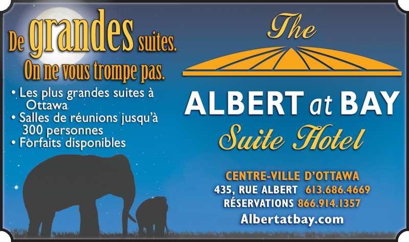 Albert At Bay Suite Hotel (613-238-8858) - Annonce illustrée======= - CENTRE-VILLE D'OTTAWA 435, RUE ALBERT  613.686.4669 RÉSERVATIONS 866.914.1357 Albertatbay.com • Les plus grandes suites à     Ottawa • Salles de réunions jusqu'à    300 personnes • Forfaits disponibles De grandes suites. On ne vous trompe pas.