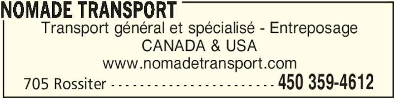 Nomade Transport (450-359-4612) - Annonce illustrée======= - 705 Rossiter - - - - - - - - - - - - - - - - - - - - - - - 450 359-4612 NOMADE TRANSPORT Transport général et spécialisé - Entreposage CANADA & USA www.nomadetransport.com