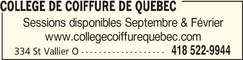 Collège de Coiffure de Québec (418-522-9944) - Annonce illustrée======= - 334 St Vallier O - - - - - - - - - - - - - - - - - - - 418 522-9944 Sessions disponibles Septembre & Février www.collegecoiffurequebec.com COLLEGE DE COIFFURE DE QUEBEC