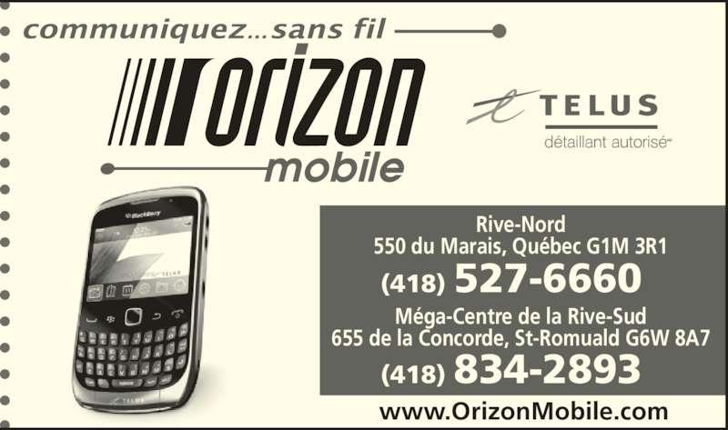 Orizon Mobile (418-527-6660) - Annonce illustrée======= - www.OrizonMobile.com (418) 527-6660 (418) 834-2893 Méga-Centre de la Rive-Sud 655 de la Concorde, St-Romuald G6W 8A7 Rive-Nord 550 du Marais, Québec G1M 3R1