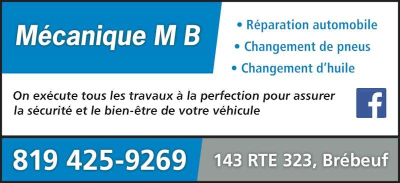 Mécanique M B (8194259269) - Annonce illustrée======= - 819 425-9269 143 RTE 323, Brébeuf   • Réparation automobile  • Changement de pneus • Changement d'huile On exécute tous les travaux à la perfection pour assurer  la sécurité et le bien-être de votre véhicule Mécanique M B