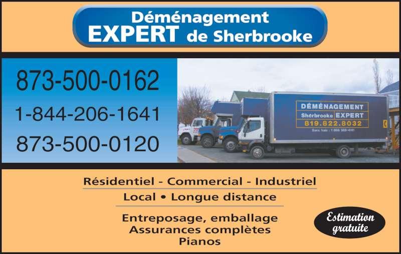 Déménagement Expert de Sherbrooke (819-822-8032) - Annonce illustrée======= - EXPERT de Sherbrooke Déménagement Estimation gratuite Résidentiel - Commercial - Industriel Local • Longue distance Entreposage, emballage Assurances complètes Pianos 873-500-0162 1-844-206-1641 873-500-0120