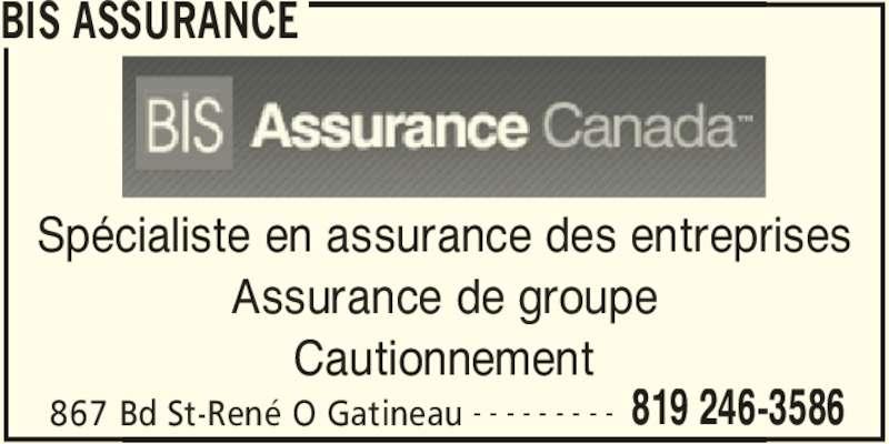 Guy Bernard Courtier d'Assurance (819-246-3586) - Annonce illustrée======= - BIS ASSURANCE 867 Bd St-René O Gatineau 819 246-3586- - - - - - - - - Spécialiste en assurance des entreprises Assurance de groupe Cautionnement