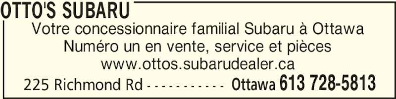 Otto's Subaru (613-728-5813) - Annonce illustrée======= - Votre concessionnaire familial Subaru à Ottawa Numéro un en vente, service et pièces www.ottos.subarudealer.ca OTTO'S SUBARU 225 Richmond Rd - - - - - - - - - - - Ottawa 613 728-5813