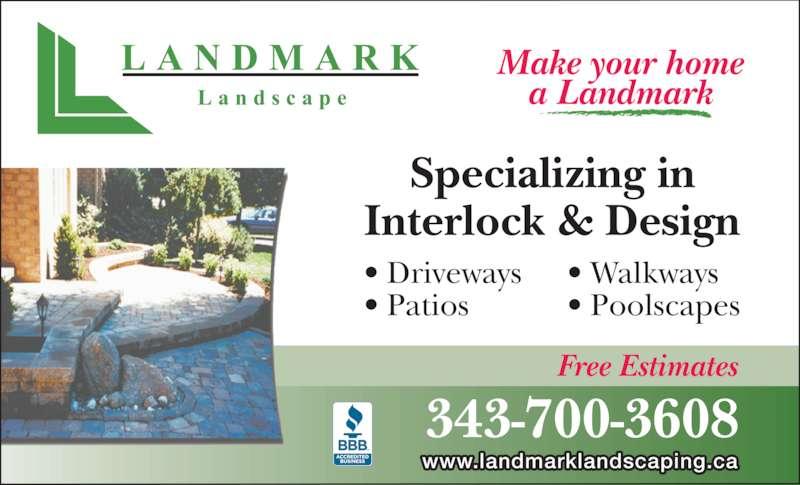 Landmark Landscape (613-523-1380) - Display Ad - www.landmarklandscaping.ca 343-700-3608 Free Estimates Specializing in Interlock & Design • Driveways  • Patios • Walkways  • Poolscapes Make your home a Landmark