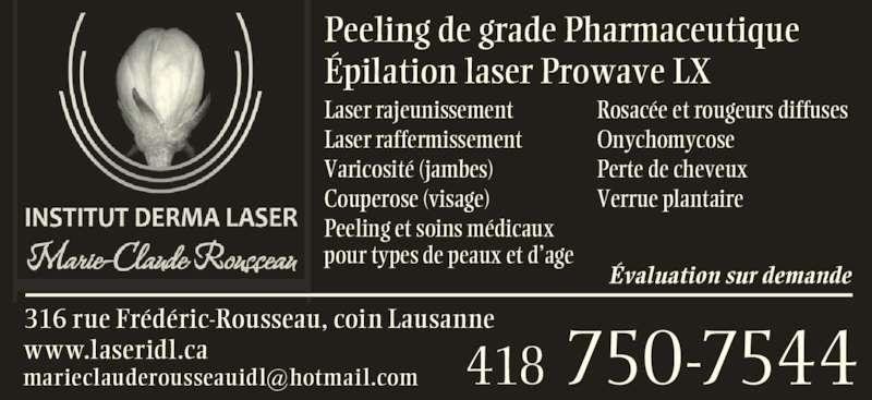 institut derma laser marie claude rousseau horaire d 39 ouverture 316 rue fr d ric rousseau. Black Bedroom Furniture Sets. Home Design Ideas