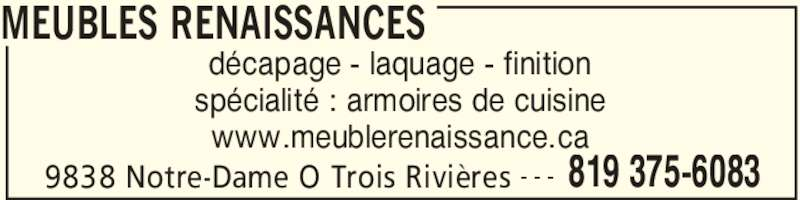 Meuble Renaissance (819-375-6083) - Annonce illustrée======= - 9838 Notre-Dame O Trois Rivières 819 375-6083- - - décapage - laquage - finition spécialité : armoires de cuisine www.meublerenaissance.ca MEUBLES RENAISSANCES