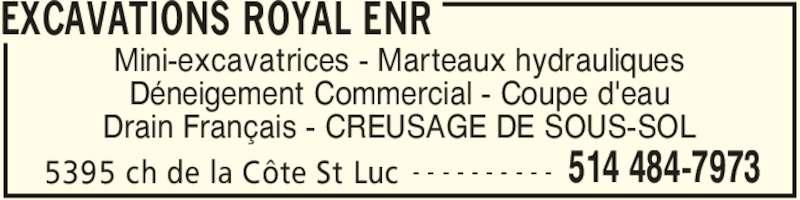 Les Excavations Royal Enr (514-484-7973) - Annonce illustrée======= -